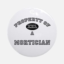 Property of a Mortician Ornament (Round)