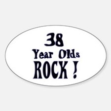 38 Year Olds Rock ! Oval Decal
