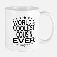 WORLD'S COOLEST COUSIN EVER Mugs