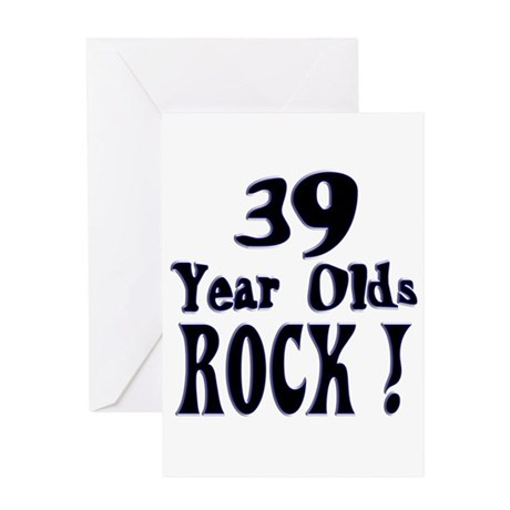 39 Year Olds Rock ! Greeting Card