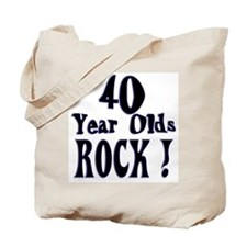 40 Year Olds Rock ! Tote Bag