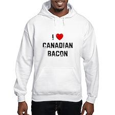 I * Canadian Bacon Hoodie