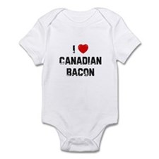I * Canadian Bacon Infant Bodysuit