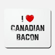 I * Canadian Bacon Mousepad
