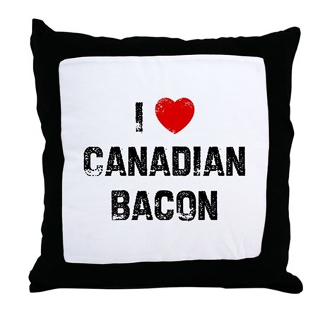 I * Canadian Bacon Throw Pillow
