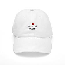 I * Canadian Bacon Baseball Cap