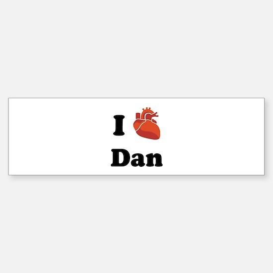 I (Heart) Dan Bumper Bumper Bumper Sticker