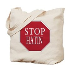 STOP HATING Tote Bag