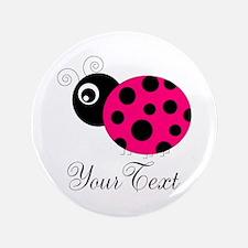 "Pesronalizable Pink and Black Ladybug 3.5"" Button"