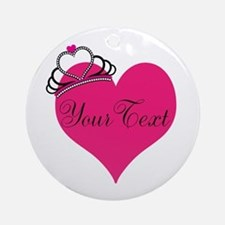 Personalizable Pink Heart with Crown Round Ornamen