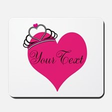 Personalizable Pink Heart with Crown Mousepad