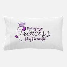 Princess, it isn't easy Pillow Case