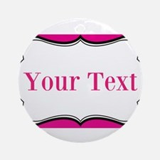 Personalizable Hot Pink and White Round Ornament