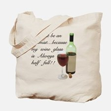 Wine Glass Half Full Optimist Tote Bag