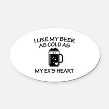 As Cold As My Ex's Heart Oval Car Magnet