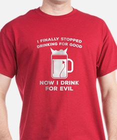 Stopped Drinking For Good T-Shirt