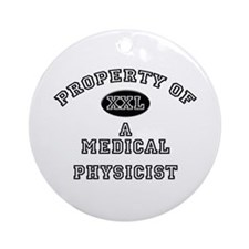 Property of a Medical Physicist Ornament (Round)