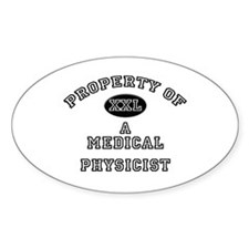Property of a Medical Physicist Oval Decal