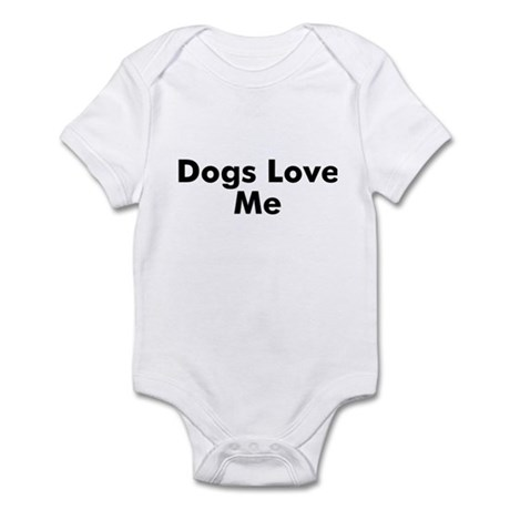Dogs Love Me Infant Bodysuit