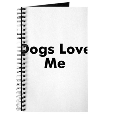 Dogs Love Me Journal