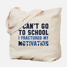 I Can't Go To School Tote Bag