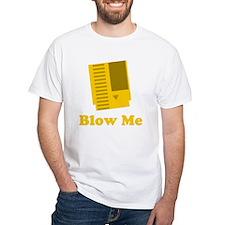 Funny Blow me Shirt