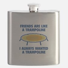 Friends Are Like A Trampoline Flask