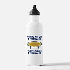 Friends Are Like A Trampoline Water Bottle