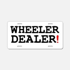 WHEELER DEALER! Aluminum License Plate