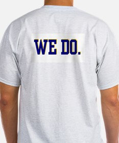 We Do. T-Shirt