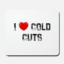I * Cold Cuts Mousepad