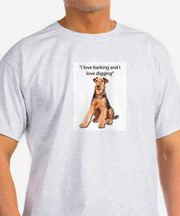Airedales love barking and digging T-Shirt