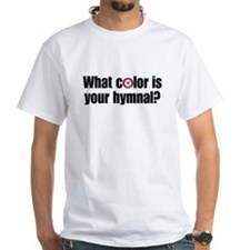 What Color is Your Hymnal? Shirt