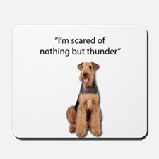Tough Airedale is Scared of Thunder Mousepad