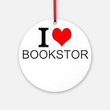 I Love Bookstores Round Ornament