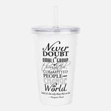 Margaret Mead Quote...acrylic Double-Wall Tumbler