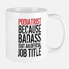 Badass Podiatrist Mugs