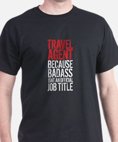 Badass Travel Agent T-Shirt
