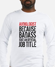 Audiologist Badass Long Sleeve T-Shirt