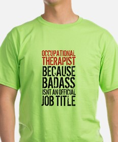 Badass Occupational Therapist T-Shirt