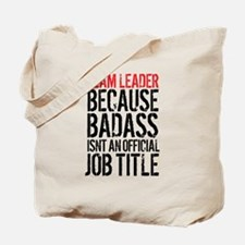 Badass Team Leader Tote Bag