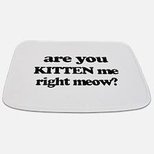 Are You Kitten Me Right Meow Bathmat