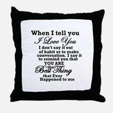 best thing that ever Throw Pillow