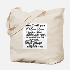 best thing that ever Tote Bag