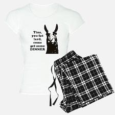 Tina you fat lard... Pajamas