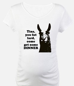 Tina you fat lard... Shirt