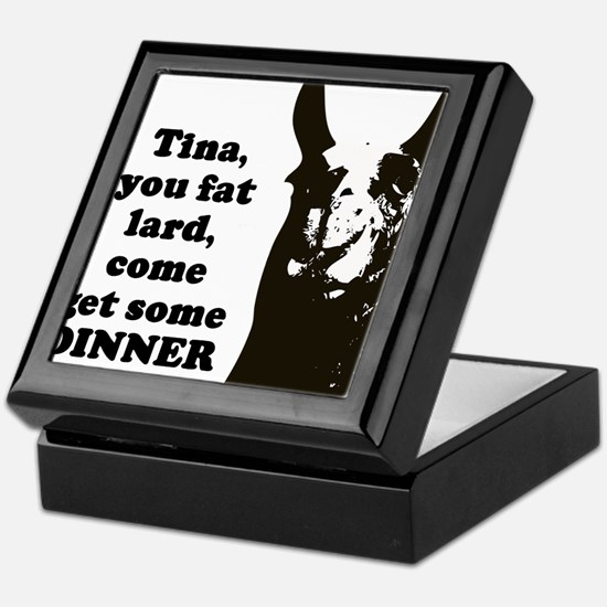 Tina you fat lard... Keepsake Box