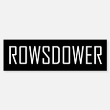 Rowsdower Bumper Bumper Bumper Sticker