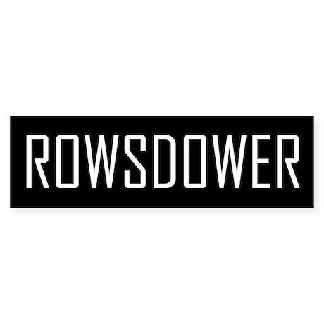 Rowsdower Bumper Sticker