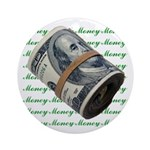 MONEY MONEY MONEY Ornament (Round)